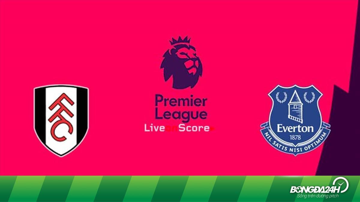 Man U Vs Fulham: Nhận định Fulham Vs Everton 21h00 Ngày 13/4 Premier League