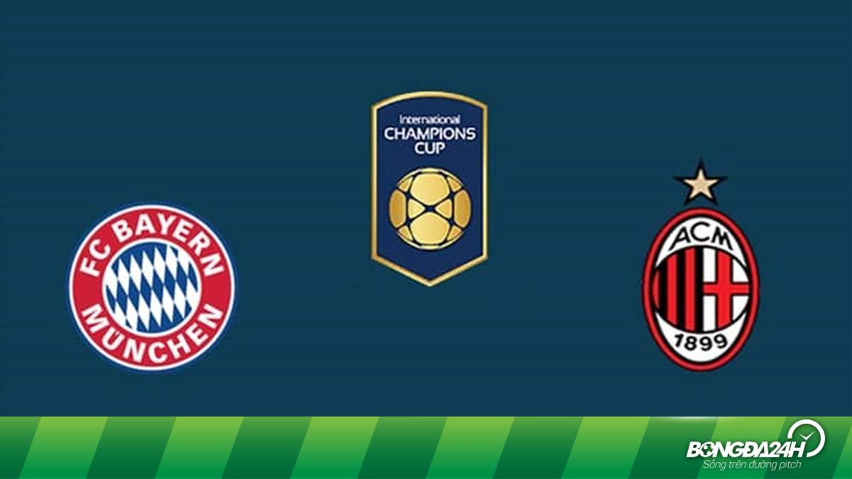 Nhận định Bayern Munich vs AC Milan 8h00 ngày 24/7 (ICC 2019)