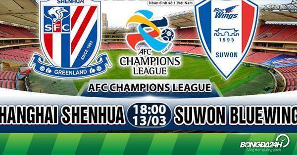 Nhận định Shanghai Shenhua vs Suwon Bluewings 19h00 ngày 13/3 (AFC Champions League 2018)