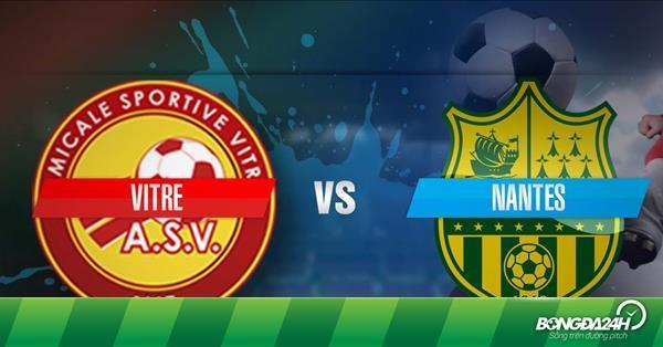 Nhận định Vitre vs Nantes 0h30 ngày 7/3 (Cúp Quốc gia Pháp 2018/19)