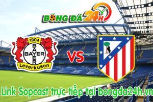 Link sopcast Leverkusen vs Atletico Madrid (02h45-26/02)