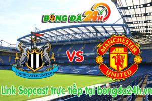 Link sopcast Newcastle vs MU (02h45-05/03)