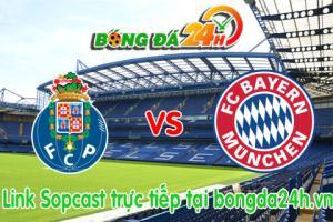 Link sopcast Porto vs Bayern Munich (01h45-16/04)