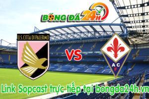 Link sopcast Palermo vs Fiorentina (20h00-24/05)
