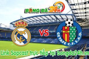 Link sopcast Real Madrid vs Getafe (01h30-24/05)