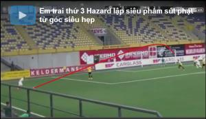 VIDEO: Em trai Hazard lập siêu phẩm sút phạt từ góc siêu hẹp