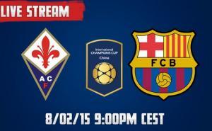 TRỰC TIẾP GIẢI ĐẤU ICC 2015: Barcelona vs Fiorentina 2h00 ngày 2/8