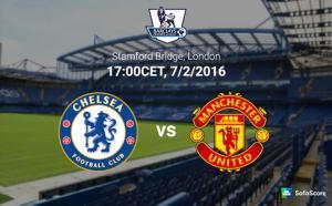 TRỰC TIẾP Chelsea vs M.U trận đấu đại chiến vòng 25 Ngoại hạng Anh NHA 2015/2016 23h00 ngày 7/2