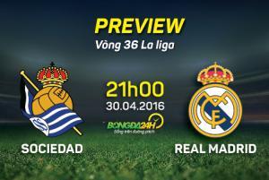 """Sociedad vs Real Madrid (21h 30/4): """"Làm nóng"""" chờ Man xanh"""