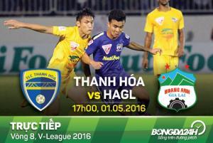 TRỰC TIẾP Thanh Hóa vs HAGL vòng 8 V-League 2016 17h00 ngày 1/5