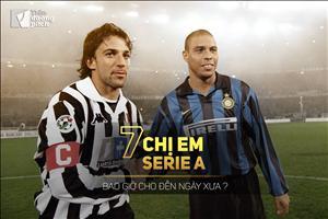 Bảy chị em Serie A: Bao giờ cho đến ngày xưa?