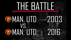 Thử so sánh đội hình Man Utd phiên bản năm 2003 vs 2016