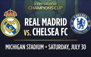 TRỰC TIẾP Real Madrid vs Chelsea giải giao hữu ICC 2016 02h00 ngày 31/7