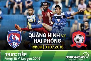TRỰC TIẾP Quảng Ninh vs Hải Phòng vòng 18 V-League 2016 18h00 ngày 31/7