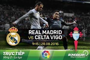 TRỰC TIẾP Real Madrid vs Celta Vigo 01h15 ngày 28/8 (La Liga 2016/17)