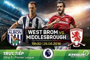 TRỰC TIẾP West Brom vs Middlesbrough 19h30 ngày 28/8 (NHA 2016/17)