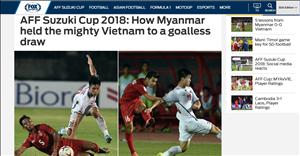Báo chí châu Á nói gì về trận hòa tiếc nuối của Việt Nam trước Myanmar?