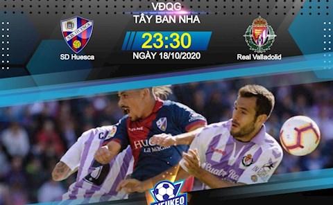 Nhận định bóng đá Huesca vs Valladolid 23h30 ngày 18/10 (La Liga 2020/21)