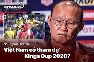 Nếu người Thái mời, ĐT Việt Nam có tham dự Kings Cup 2020?