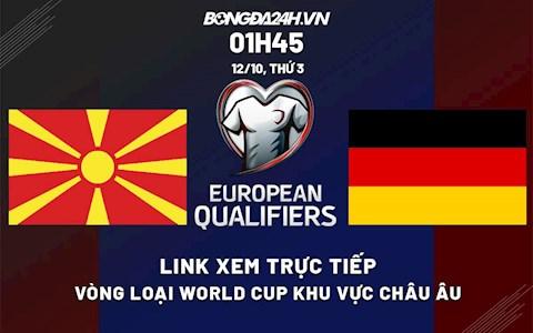Link xem Bắc Macedonia vs Đức VL World Cup 2022 hôm nay 12/10 miễn phí
