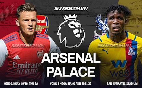 """Nhận định Arsenal vs Crystal Palace (2h00 ngày 19/10): """"Pháo thủ"""" trỗi dậy"""