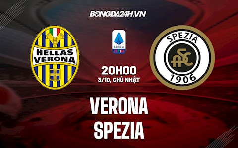 Nhận định, dự đoán Verona vs Spezia 20h00 ngày 3/10 (Serie A 2021/22)