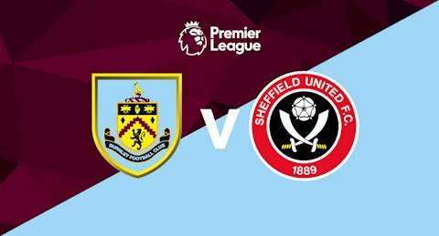 Nhận định bóng đá Sheffield vs Burnley 22h00 ngày 23/5 (Premier League 2020/21)