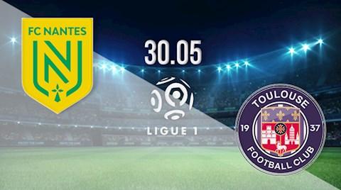 Nhận định bóng đá Nantes vs Toulouse 23h00 ngày 30/5 (Playoff Ligue 1 2021/22)