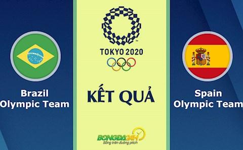 Kết quả Brazil vs Tây Ban Nha hôm nay 7/8 (KQBD nam Olympic 2020)