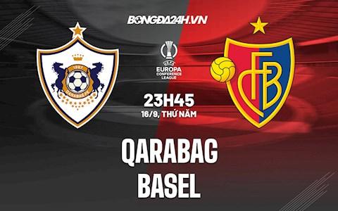 Nhận định, dự đoán Qarabag vs Basel 23h45 ngày 16/9 (Europa Conference League 2021/22)