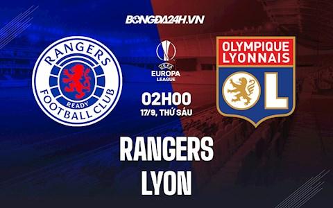 Nhận định Rangers vs Lyon 2h00 ngày 17/9 (Europa League 2021/22)