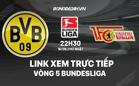 Link xem trực tiếp Dortmund vs Union Berlin vòng 5 Bundesliga 2021 ở đâu ?