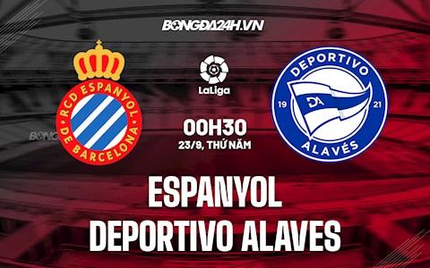 Nhận định bóng đá Espanyol vs Alaves 0h30 ngày 23/9 (La Liga 2021/22)