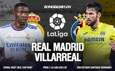 Nhận định Real Madrid vs Villarreal (2h00 ngày 26/9): Tiếp đà thăng hoa