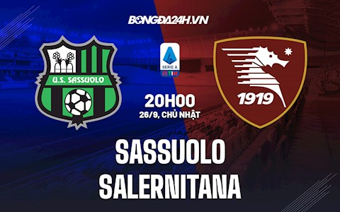 Nhận định Sassuolo vs Salernitana 20h00 ngày 26/9 (Serie A 2021/22)