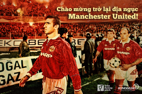 Chao mung tro lai dia nguc, Manchester United!