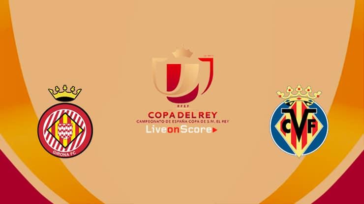 Nhan dinh bong da Girona vs Villarreal 3h00 ngay 27/1 (Cup Nha vua TBN 2020/21)