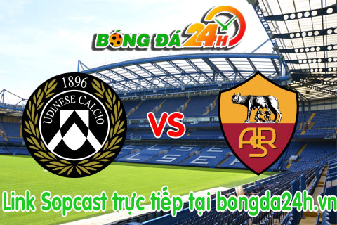 Link sopcast Udinese vs Roma (18h30-0601) hinh anh