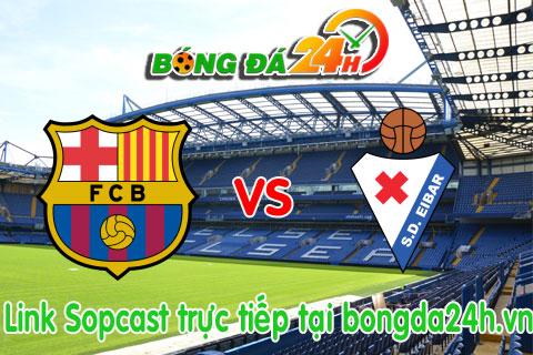 Link sopcast Barcelona vs Eibar  (01h15-2610) hinh anh