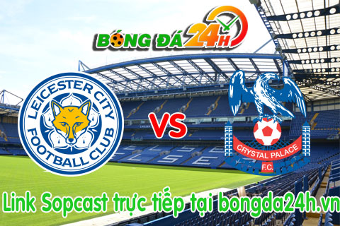 Link sopcast Leicester vs Crystal Palace (21h00-2410) hinh anh