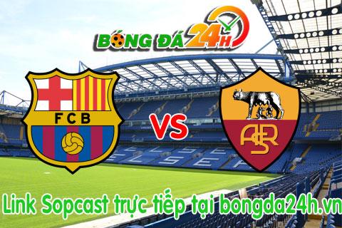 Link sopcast Barcelona vs Roma (02h45-2511) hinh anh