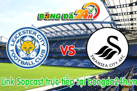 Link sopcast Leicester vs Swansea (21h00-1804) hinh anh