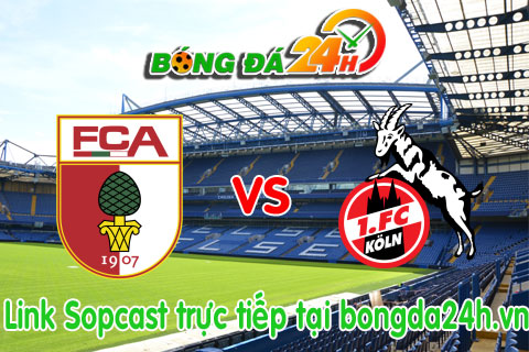 Link sopcast Augsburg vs FC Cologne (20h30-0205) hinh anh