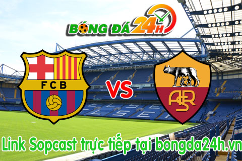 Link sopcast Barcelona vs Roma (03h00-0608) hinh anh