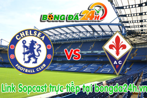Link sopcast Chelsea vs Fiorentina (02h00-0608) hinh anh