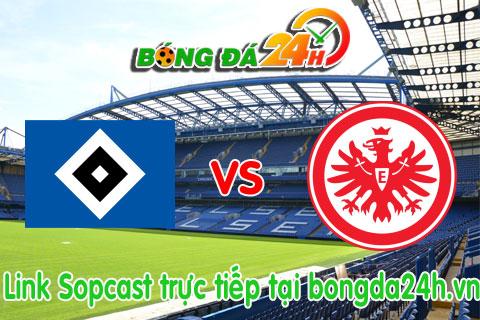 Link sopcast Hamburger vs Eintracht Frankfurt (20h30-1909) hinh anh