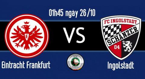Nhan dinh Eintracht Frankfurt vs Ingolstadt 01h45 ngay 2610 (Cup QG Duc 201617) hinh anh