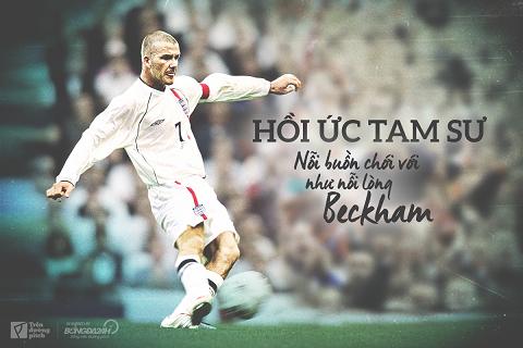 Hồi ức Tam Sư: Nỗi buồn chới với như nỗi lòng Beckham