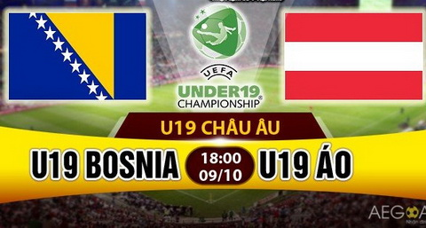 Nhan dinh U19 Bosnia vs U19 Ao 18h00 ngay 910 (VL U19 chau Au) hinh anh