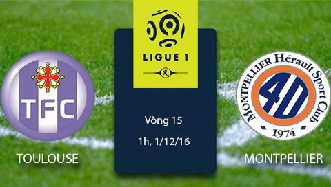 Nhan dinh Toulouse vs Montpellier 01h00 ngay 112 (Ligue 1 201617) hinh anh
